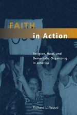 Faith in Action: Religion, Race, and Democratic Organizing in America (Morality