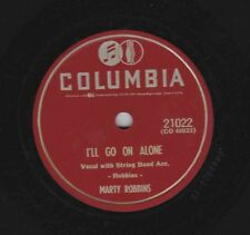 Marty Robbins – 78 rpm Columbia 21022: I'll Go It Alone/You're Breaking My Heart