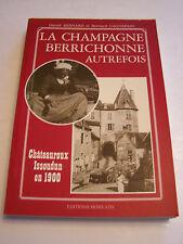LA CHAMPAGNE BERRICHONNE AUTREFOIS . CHATEAUROUX , ISSOUDUN EN 1900 . INDRE .