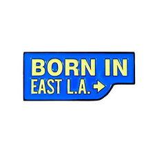 Born in East LA Los Angeles Pride Cholo Thug Life Enamel Pin Lapel