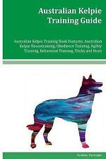 Australian Kelpie Training Guide Australian Kelpie Training Book  by Springer Au