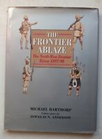 The Frontier Ablaze: North-West Frontier Rising, 1897-98 by Michael Barthorp
