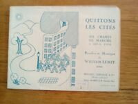 Ancienne Partition - WILLIAM LEMIT - QUITTONS LES CITES - 6 CHANTS DE MARCHES