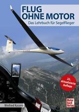 Flug ohne Motor Lehrbuch für Segelflieger (Segelflug Segelfliegen Kassera) Buch