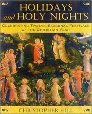 Holidays and Holy Nights : Celebrating Twelve Seasonal Festivals of the...