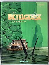 LÉO -BETELGEUSE T 3 -L'EXPÉDITION -EO -2002 Les MONDES D'ALDEBARAN - NEUF+++