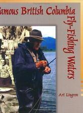 Famous British Columbia Fly-Fishing Waters by Lingren, Art, Lingren, Arthur Jam