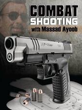 Combat Shooting with Massad Ayoob by Massad Ayoob (2011, Paperback)