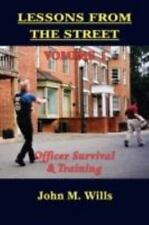 Lessons from the Street : Officer Survival and Training by John M. Wills...