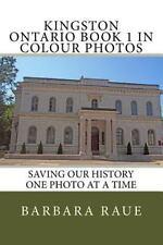 Cruising Ontario: Kingston Ontario Book 1 in Colour Photos : Saving Our...