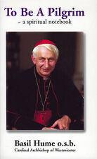 To be a Pilgrim: A Spiritual Notebook-Basil Hume, 9780854392315