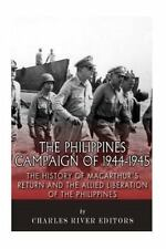 The Philippines Campaign of 1944-1945: the History of MacArthur's Return and...