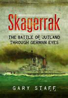 Skagerrak. The Battle of Jutland Through German Eyes by Staff, Gary (Hardback bo