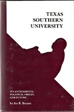 TEXAS SOUTHERN UNIVERSITY: ITS ANTECEDENTS, POLITICAL ORIGIN, AND FUTURE (1990)