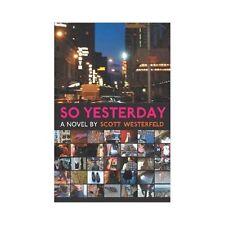 So Yesterday by Scott Westerfeld (2004, Paperback,t)