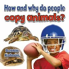 How and Why Do People Copy Animals? (All about Animals Close-Up)-ExLibrary
