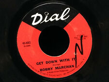 Bobby Marchan-Get Down With It/Half A Mind-Dial 4002-NORTHERN MOD SOUL