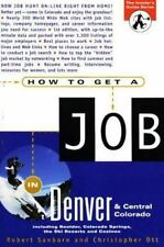 NEW - How to Get a Job in Denver and Central CO (The Insider's Guide Series)