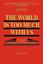 """The World Is Too Much With Us: """"Culture"""" in Modern Protestant Missions"""