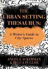 The Urban Setting Thesaurus: A Writer's Guide to City Spaces (Paperback or Softb