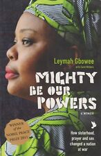 Mighty Be Our Powers By Leymah Gbowee (Paperback, 2011)