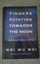 Fingers Pointing Towards the Moon: Reflections of a Pilgrim on the Way, Wei, Wei