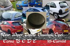 Vauxhall/Opel Corsa B C D E Rear Wiper Delete Dewiper VXR 93-Now