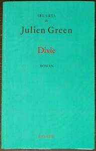 JULIEN GREEN, DIXIE, ED ORIGINALE, TIRAGE DE TÊTE SUR VERGÉ INGRES DE LANA, 1995