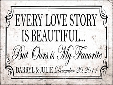 Every Love Story is Beautiful But Ours is My Favorite Metal Sign, Customized