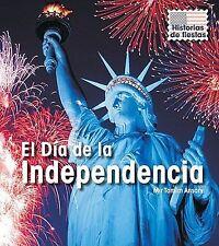 El Día de la Independencia (Historias De Fiestas/ Holiday Histories)-ExLibrary