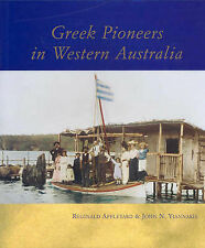 Greek Pioneers in Western Australia John Yiannakis Greece Diapora Australia