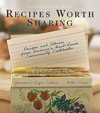 Recipes Worth Sharing (2008, Hardcover)