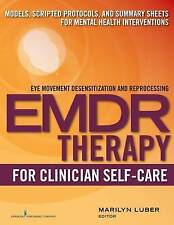 Emdr Therapy for Clinician Self-Care: Models, Scripted Protocols, and Summary Sh