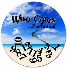 "10.5"" WHO CARES I'M RETIRED FUNNY CLOCK - BEACH VIEW CLOCK - Large 10.5"" 7220"