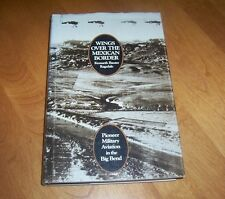 WINGS OVER THE MEXICAN BORDER USAAF Big Bend US Air Base Aviation SIGNED Book