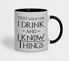 I Drink and I know Things - Game of Thrones Tyrion TV Inspired coffee tea mug