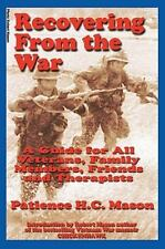 Recovering from the War: A Guide for All Veterans, Family Members, Friends and T