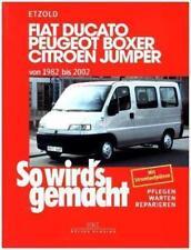 So wird's gemacht. Fiat Ducato / Peugeot Boxer / Citroen Jumper. Von 1982 bis 2002 von Rüdiger Etzold (1996, Kunststoffeinband)