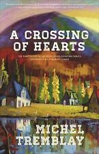 The Desrosiers Diaspora: A Crossing of Hearts by Michel Tremblay (2017,...