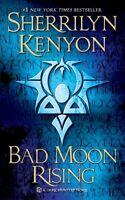 Bad Moon Rising: A Dark-Hunter Novel (Dark-Hunter Novels) by Sherrilyn Kenyon