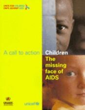 Call to Action  A: Children - the Missing Face of Aids