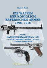 Die Waffen der Königlich Bayerischen Armee 1806-1918 Handfeuerwaffen Plank Band2