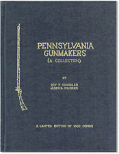 Chandler & Whisker PENNSYLVANIA GUNMAKERS 1st ed, 1/1000 Copies Photo Illus