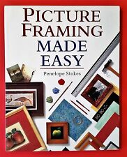 New Picture Framing Made Easy Book by Penelope Stokes, Art Work Decor Diy