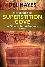 The Secret of Superstition Cove: A Gideon Ten Adventure, Book 2, Hayes, Del,,