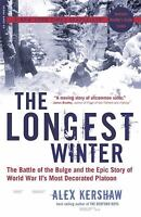 The Longest Winter : The Battle of the Bulge and the Epic Story of World War...