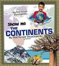 Show Me the Continents: My First Picture Encyclopedia (My First Picture Encyclop
