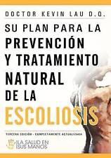 Su plan para la prevención y tratamiento natural de la escoliosis: La salud en s