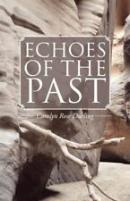 Echoes of the Past by Carolyn Rose Durling (2014, Hardcover)