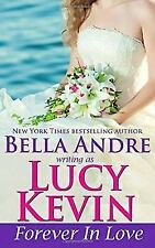 Forever in Love by Bella Andre; Lucy Kevin